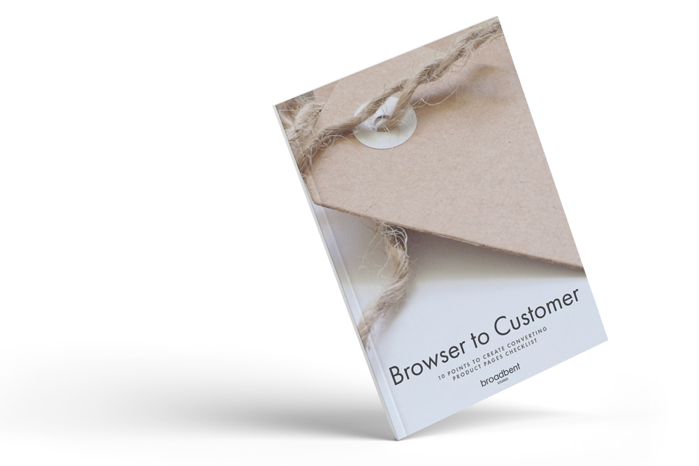 Browser to Customer - 10 Points to create converting product pages checklist   Broadbent Studio