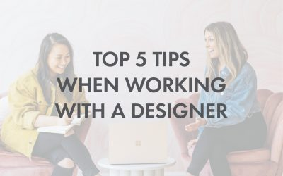 Top 5 Tips When Working With a Designer